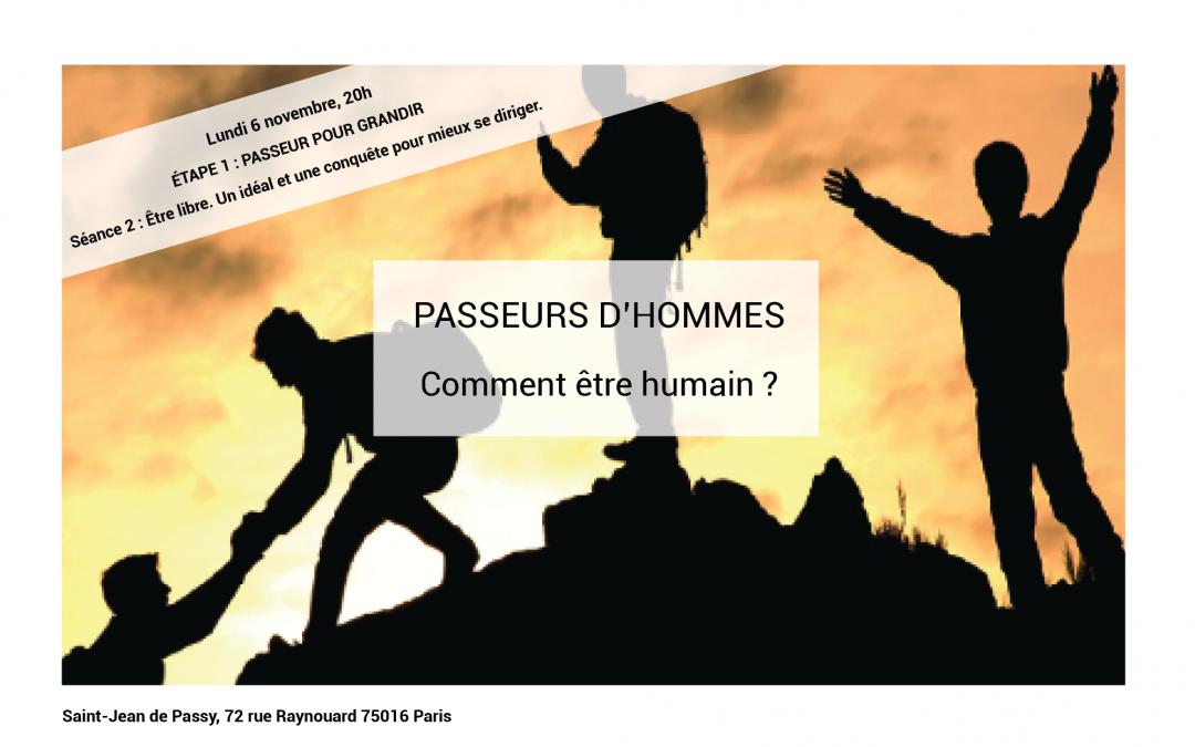 PASSEURS D'HOMMES – COMMENT ÊTRE HUMAIN ?
